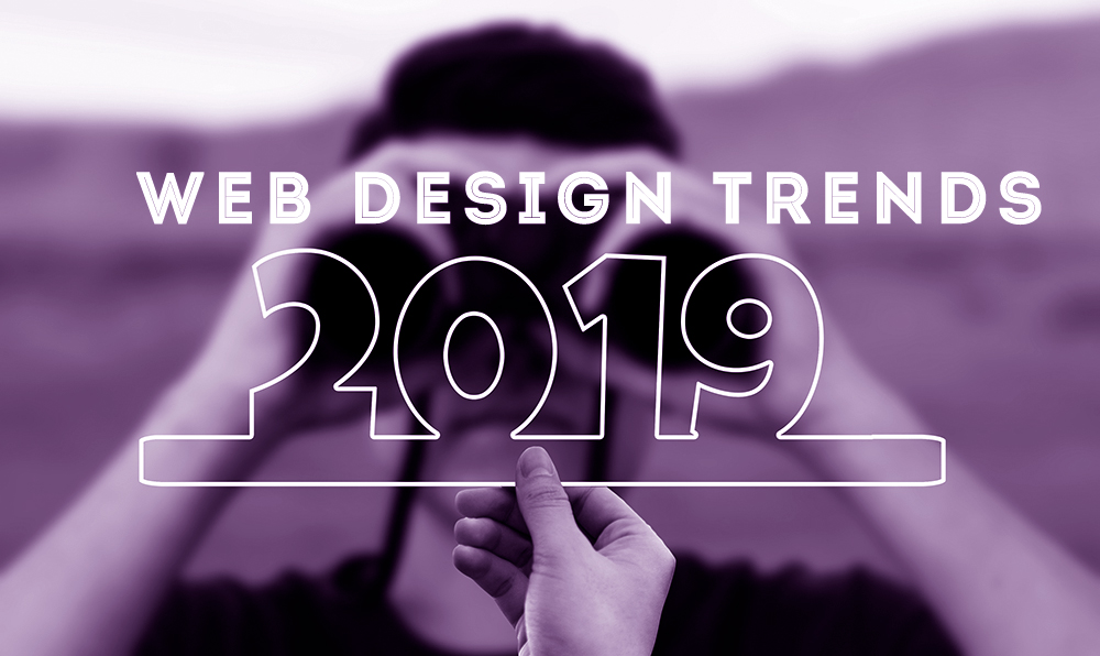 What are the web design trends for 2019