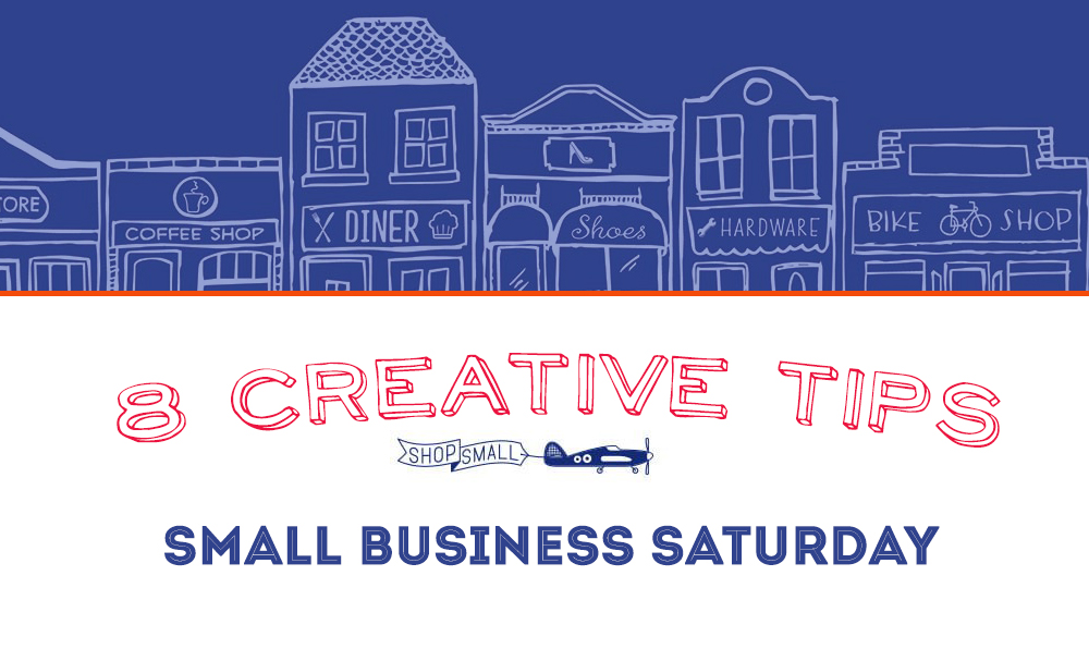 Creative Tips for Small Business Saturday